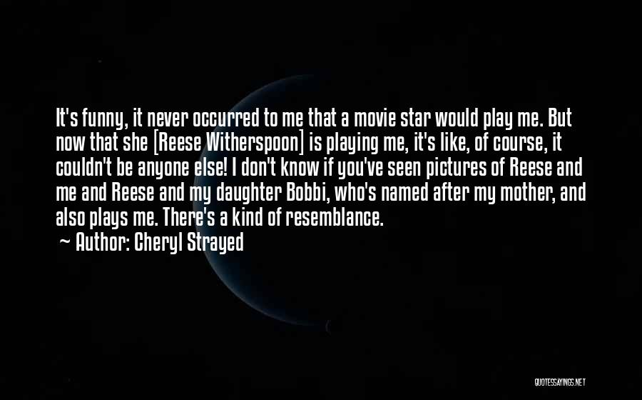 If You Play Me Quotes By Cheryl Strayed