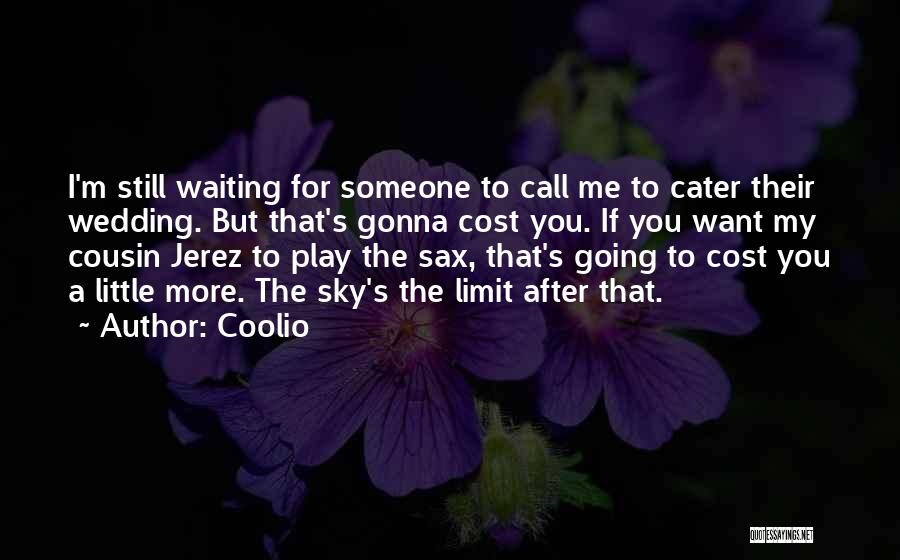 If You Play Me Quotes By Coolio