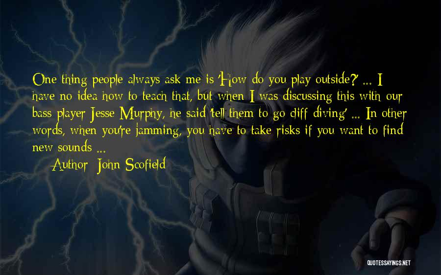 If You Play Me Quotes By John Scofield