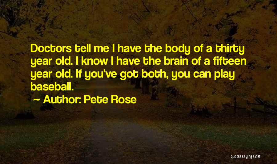 If You Play Me Quotes By Pete Rose