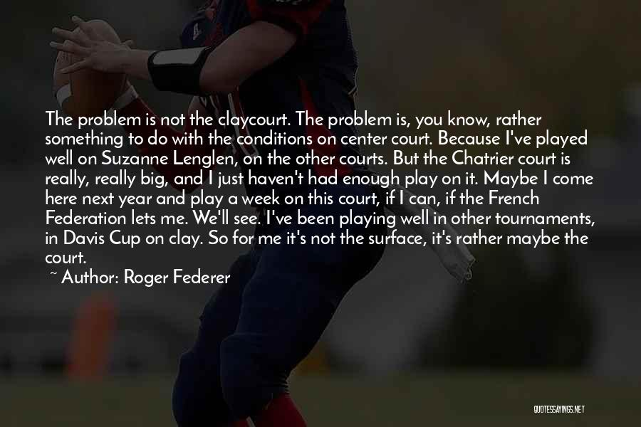 If You Play Me Quotes By Roger Federer