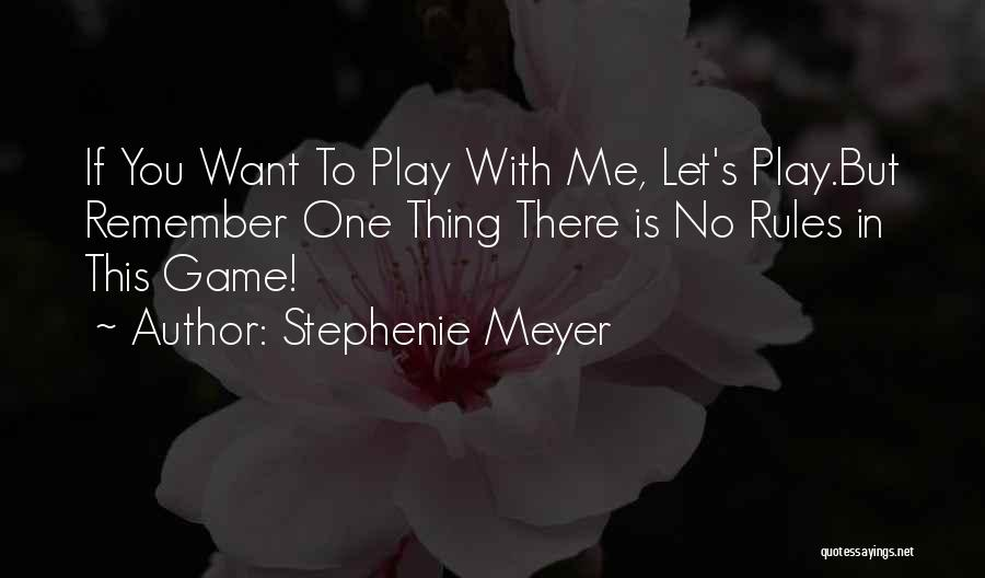 If You Play Me Quotes By Stephenie Meyer