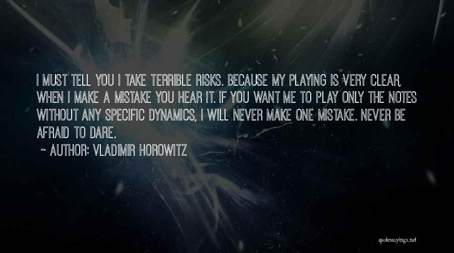 If You Play Me Quotes By Vladimir Horowitz