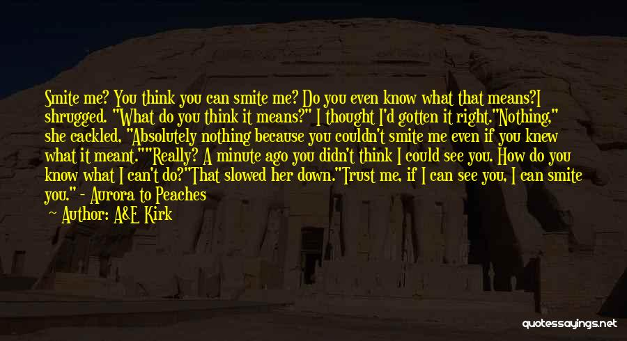 If You Really Knew Me Quotes By A&E Kirk