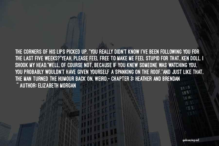 If You Really Knew Me Quotes By Elizabeth Morgan