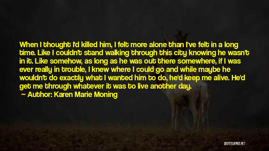 If You Really Knew Me Quotes By Karen Marie Moning