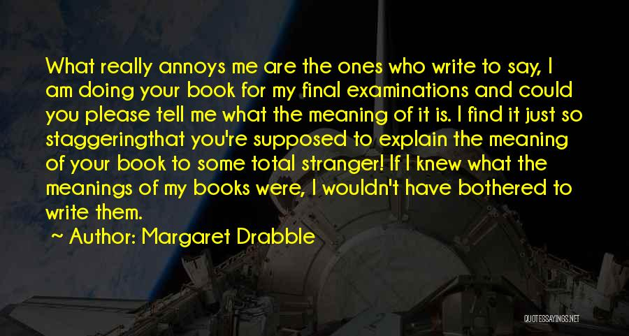 If You Really Knew Me Quotes By Margaret Drabble
