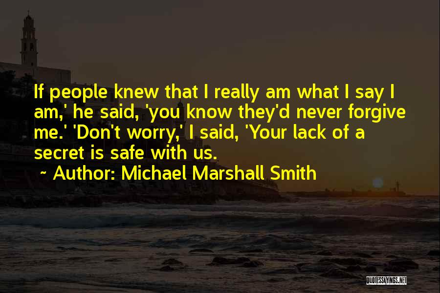 If You Really Knew Me Quotes By Michael Marshall Smith