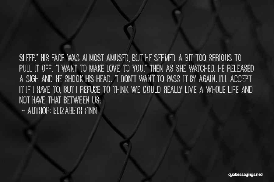 If You Really Love Quotes By Elizabeth Finn