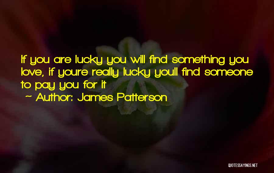 If You Really Love Quotes By James Patterson