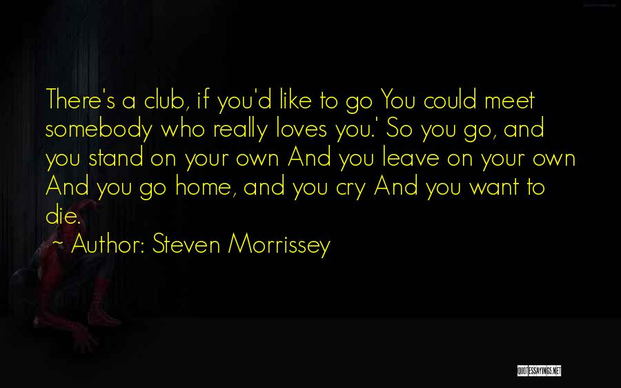 If You Really Love Quotes By Steven Morrissey
