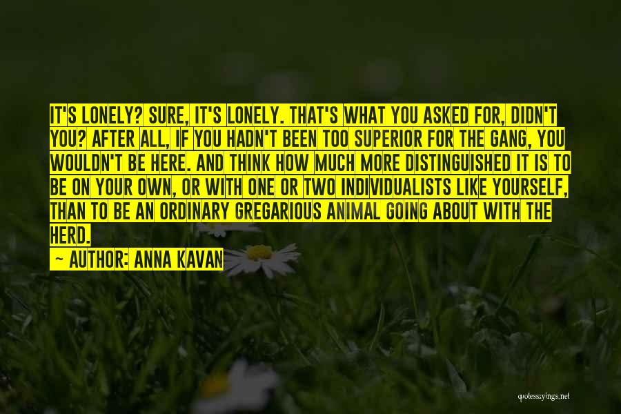 If You Think Too Much Quotes By Anna Kavan