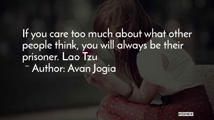 If You Think Too Much Quotes By Avan Jogia