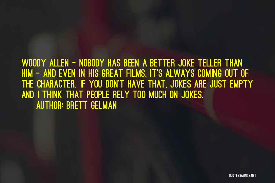 If You Think Too Much Quotes By Brett Gelman