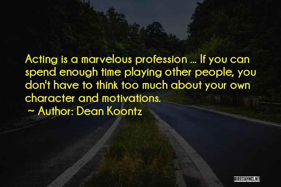 If You Think Too Much Quotes By Dean Koontz