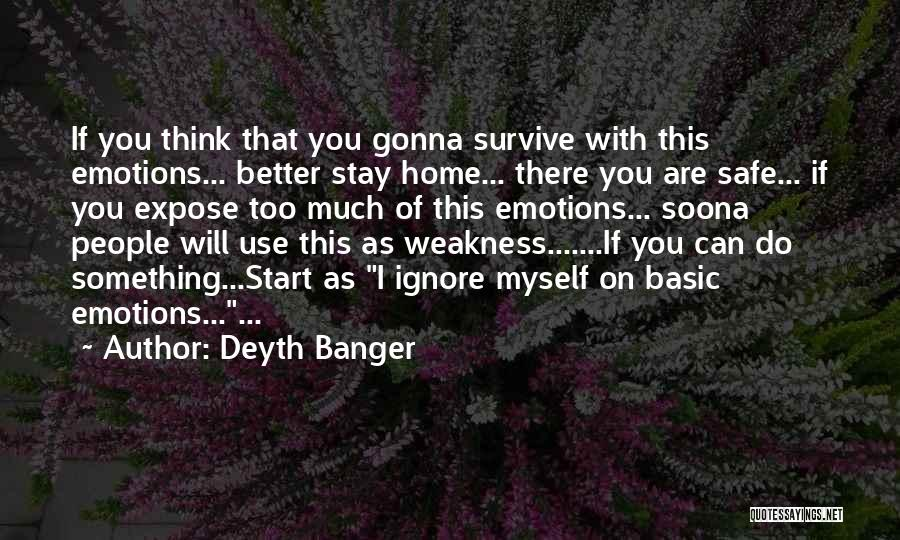 If You Think Too Much Quotes By Deyth Banger