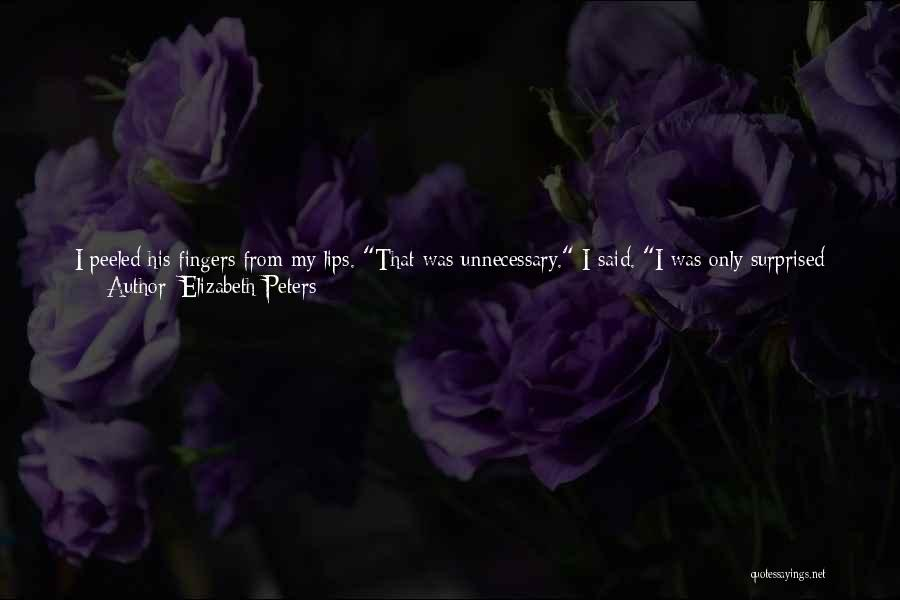 If You Think Too Much Quotes By Elizabeth Peters