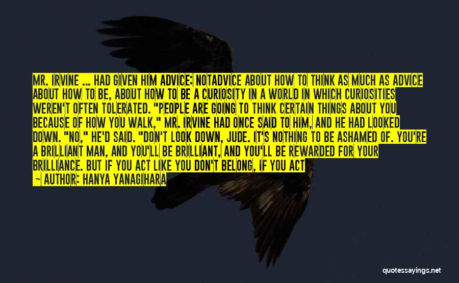 If You Think Too Much Quotes By Hanya Yanagihara