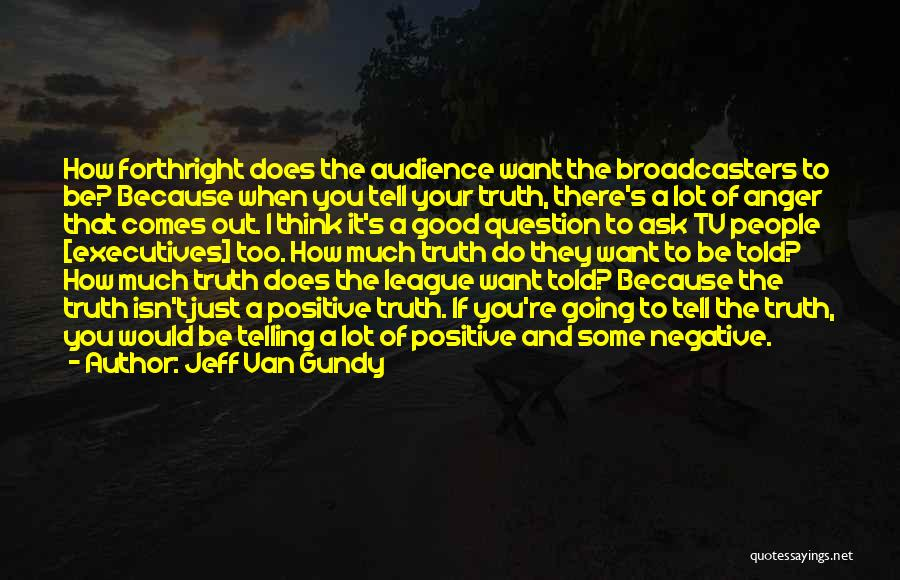 If You Think Too Much Quotes By Jeff Van Gundy