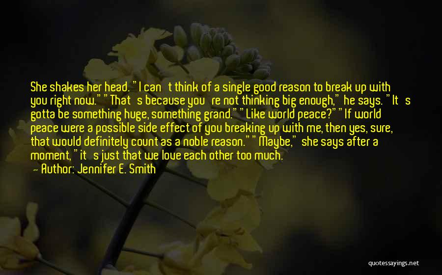 If You Think Too Much Quotes By Jennifer E. Smith