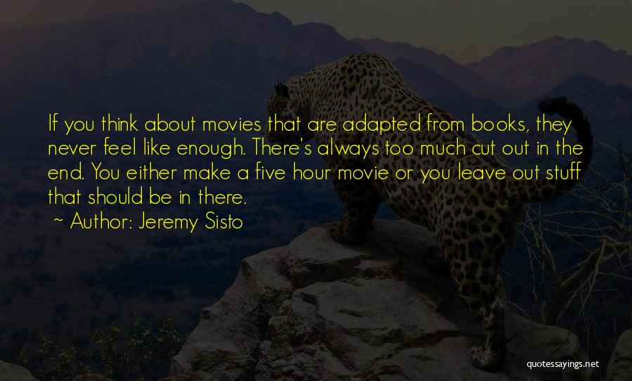 If You Think Too Much Quotes By Jeremy Sisto
