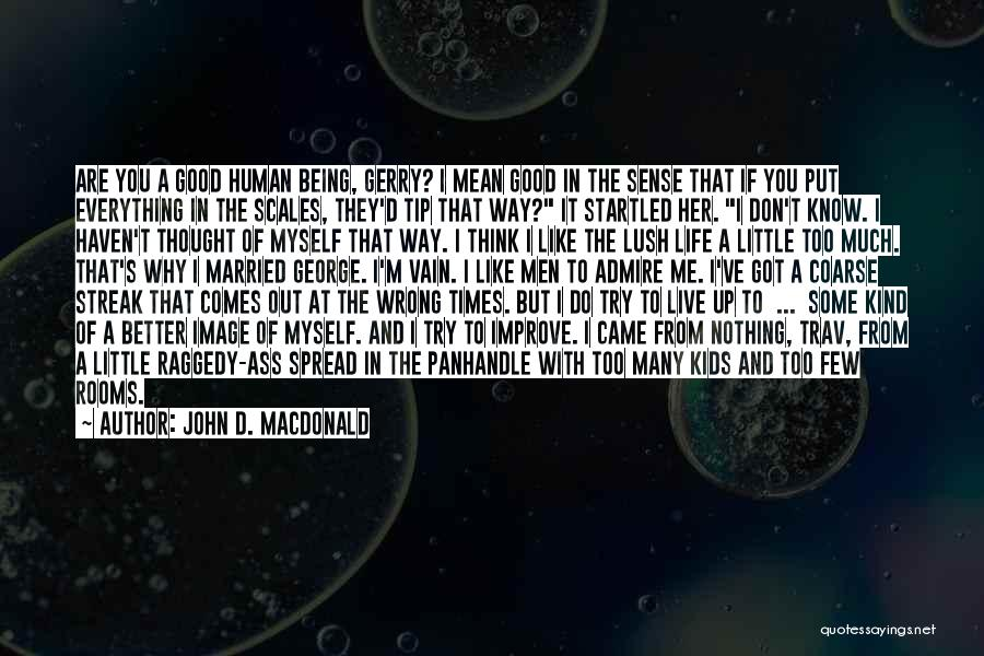 If You Think Too Much Quotes By John D. MacDonald