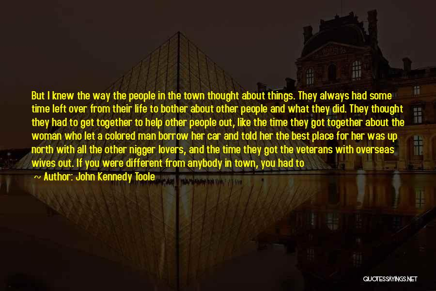 If You Think Too Much Quotes By John Kennedy Toole