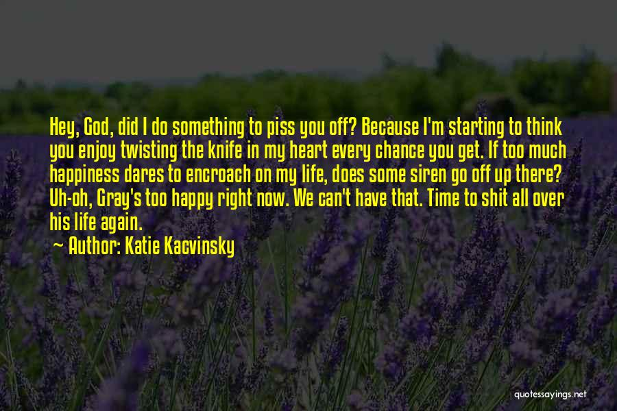 If You Think Too Much Quotes By Katie Kacvinsky