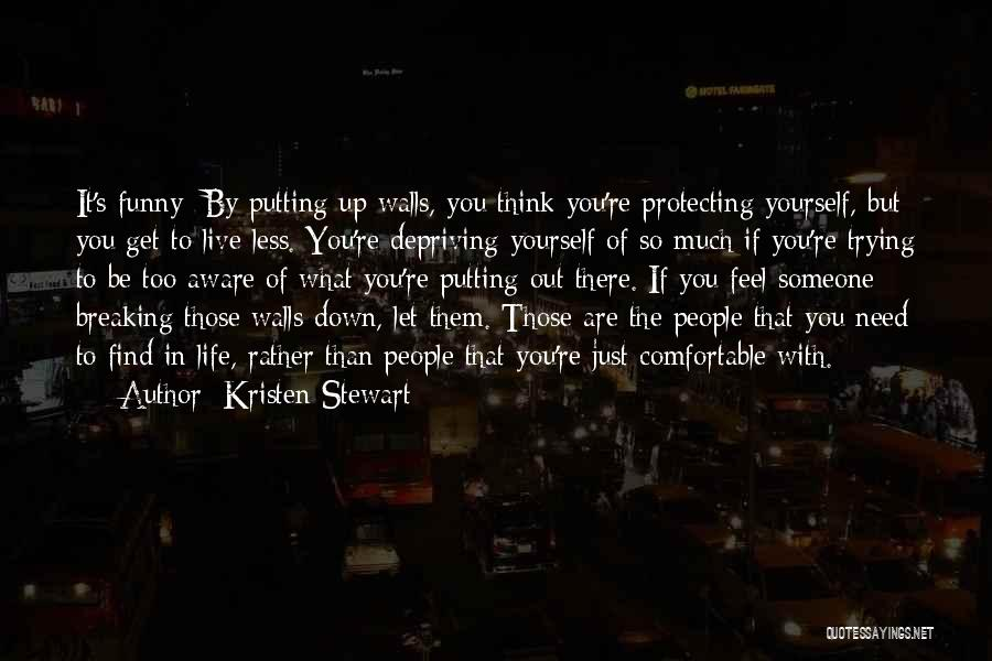 If You Think Too Much Quotes By Kristen Stewart