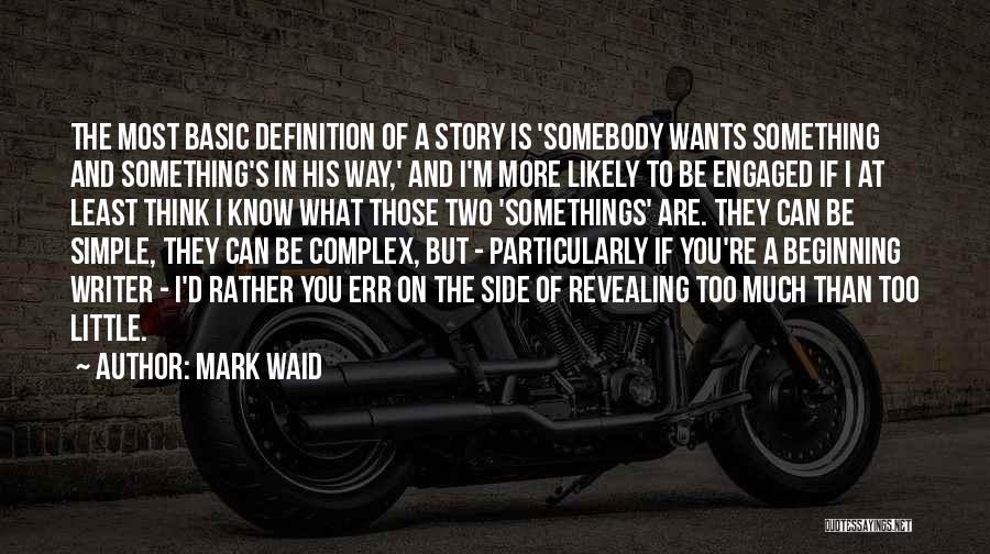 If You Think Too Much Quotes By Mark Waid