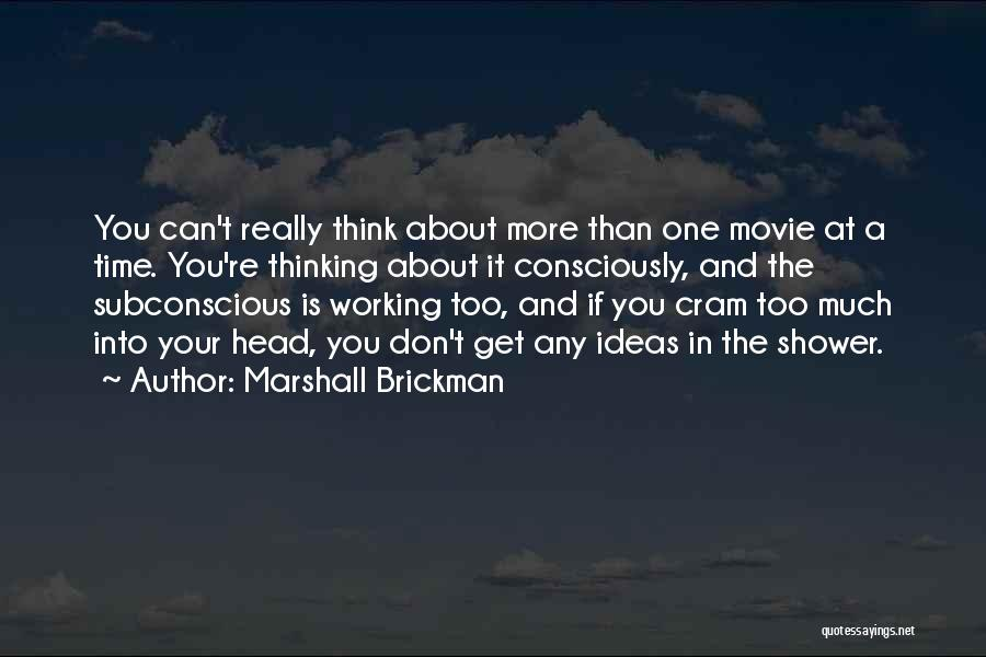 If You Think Too Much Quotes By Marshall Brickman