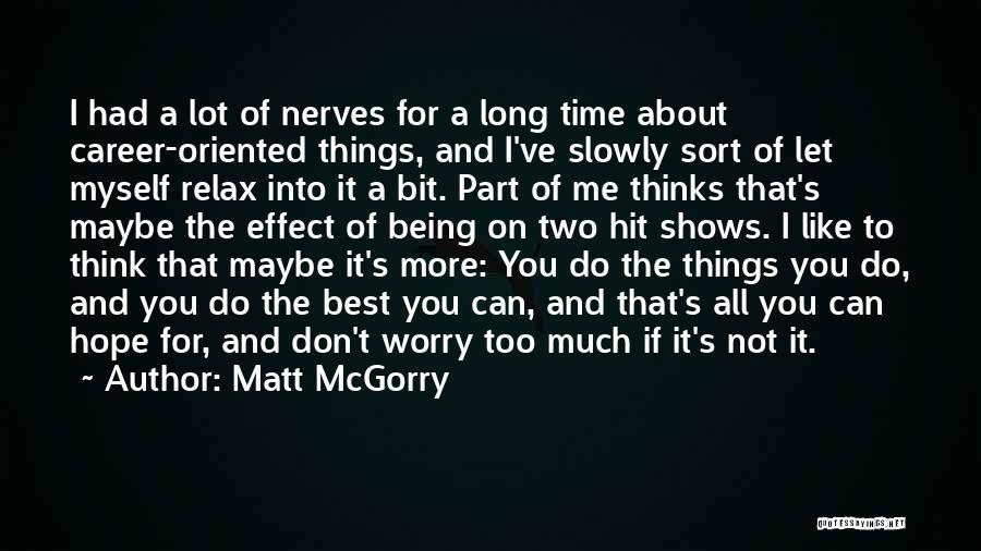 If You Think Too Much Quotes By Matt McGorry