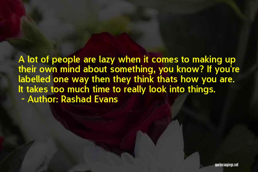 If You Think Too Much Quotes By Rashad Evans
