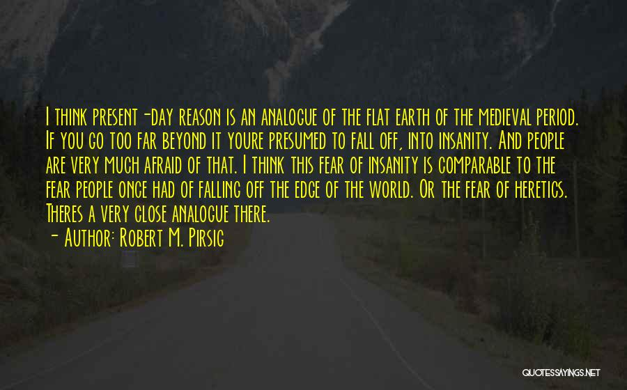 If You Think Too Much Quotes By Robert M. Pirsig