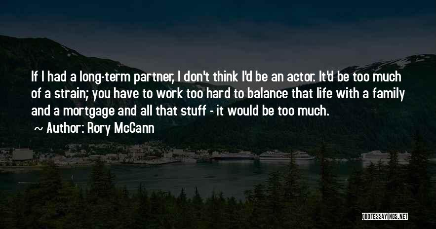 If You Think Too Much Quotes By Rory McCann