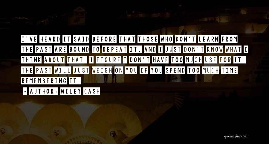 If You Think Too Much Quotes By Wiley Cash