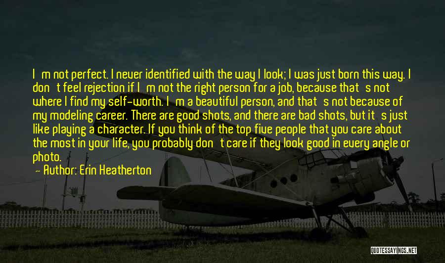 If You Think Your Perfect Quotes By Erin Heatherton