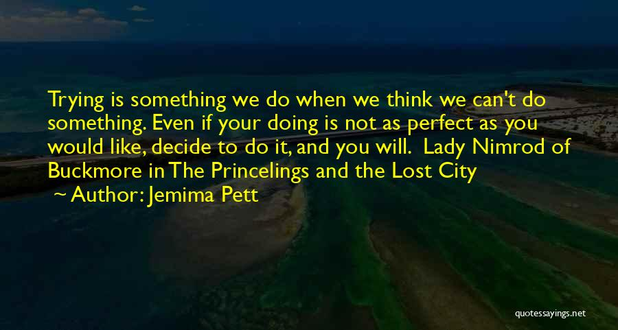 If You Think Your Perfect Quotes By Jemima Pett