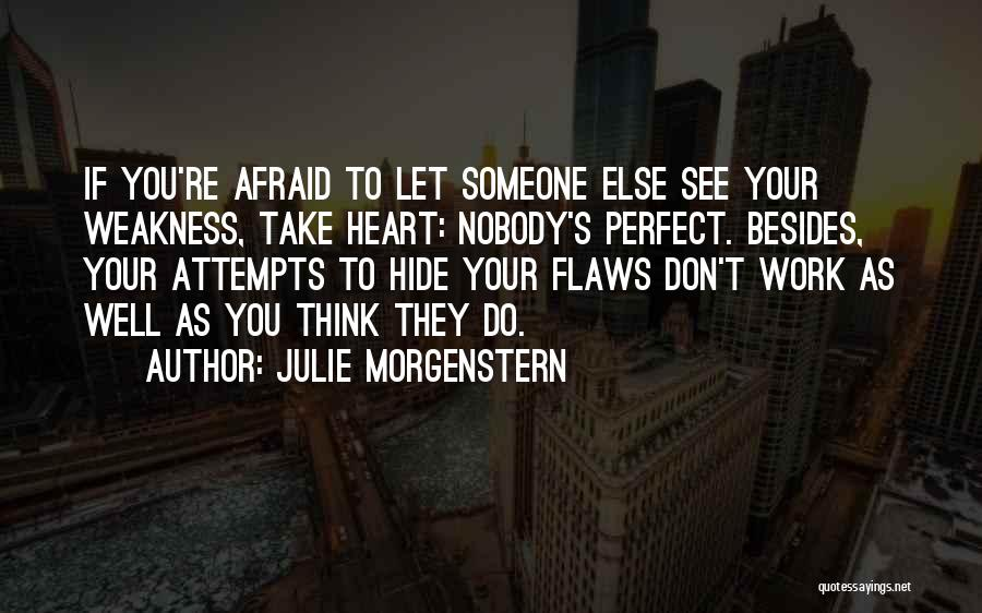 If You Think Your Perfect Quotes By Julie Morgenstern