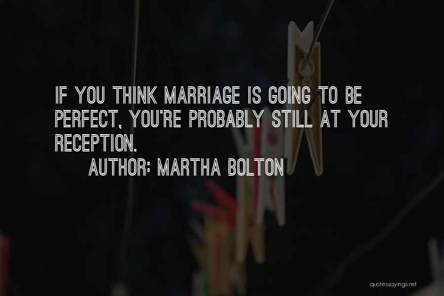 If You Think Your Perfect Quotes By Martha Bolton