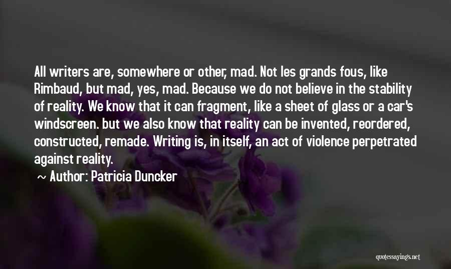 If You Want Me Act Like It Quotes By Patricia Duncker