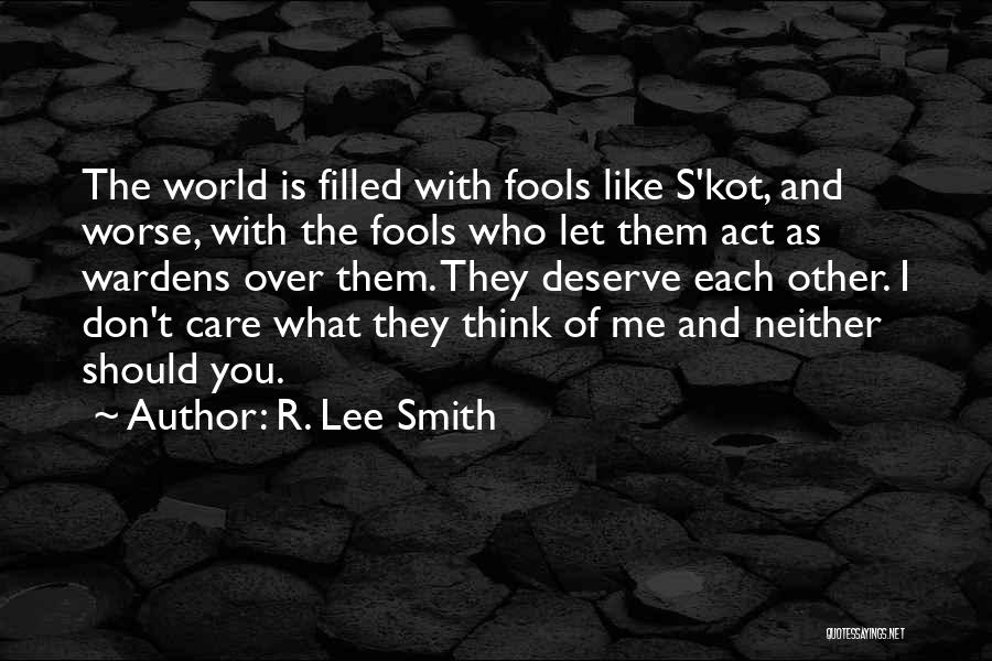 If You Want Me Act Like It Quotes By R. Lee Smith