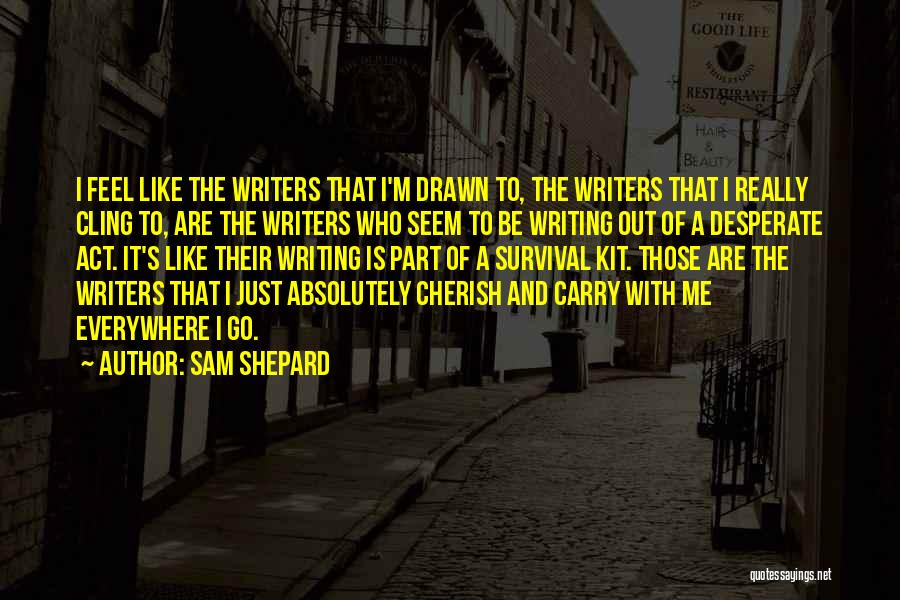 If You Want Me Act Like It Quotes By Sam Shepard