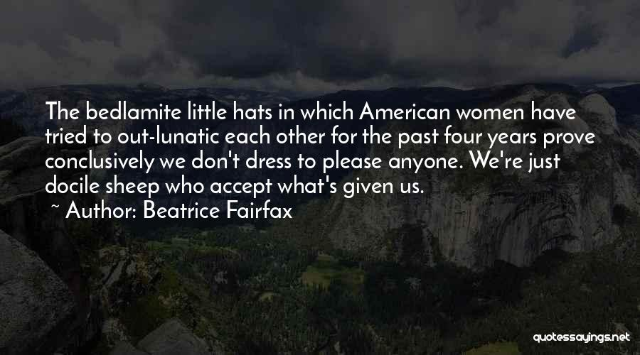 If You Want Me Prove It Quotes By Beatrice Fairfax