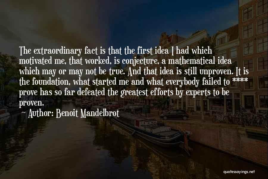 If You Want Me Prove It Quotes By Benoit Mandelbrot