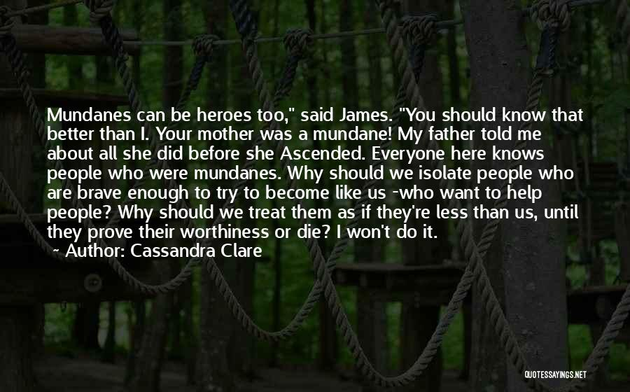 If You Want Me Prove It Quotes By Cassandra Clare