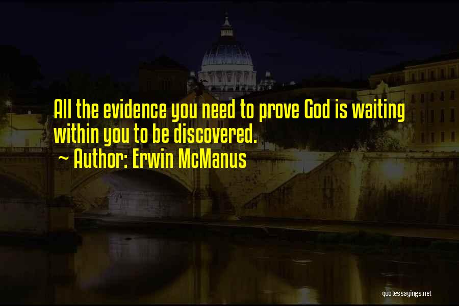 If You Want Me Prove It Quotes By Erwin McManus
