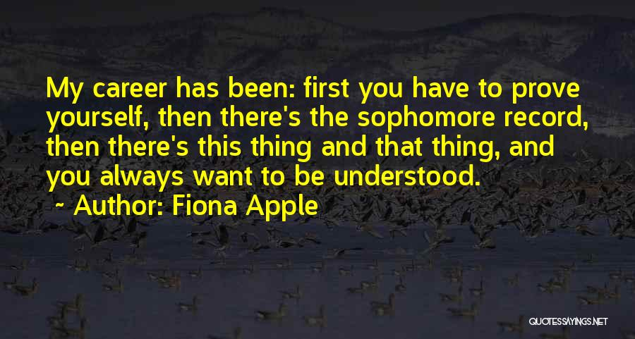 If You Want Me Prove It Quotes By Fiona Apple