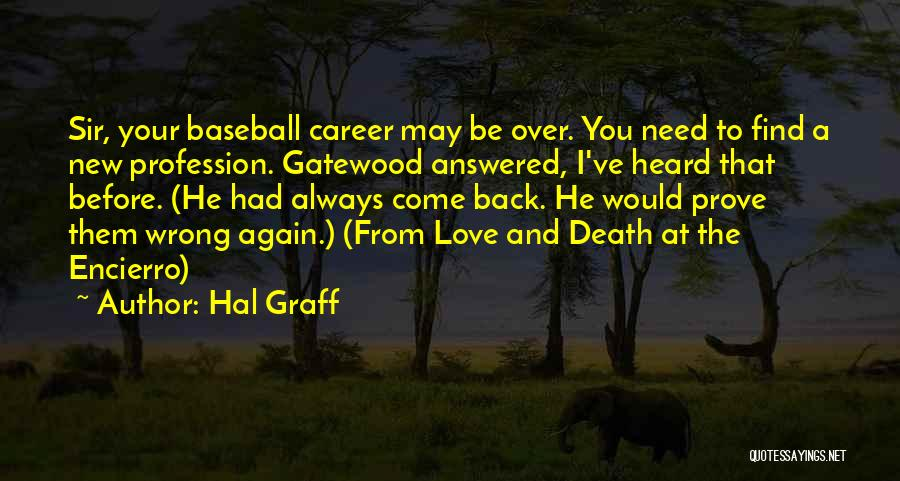 If You Want Me Prove It Quotes By Hal Graff