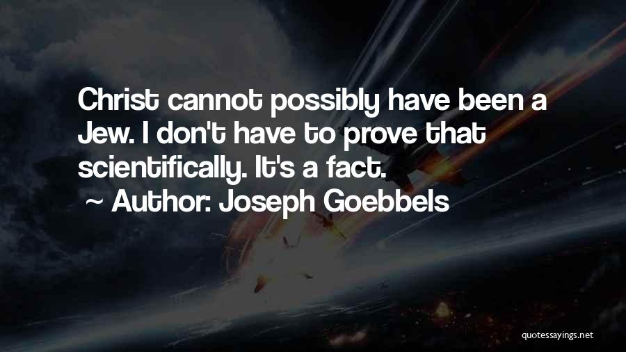 If You Want Me Prove It Quotes By Joseph Goebbels